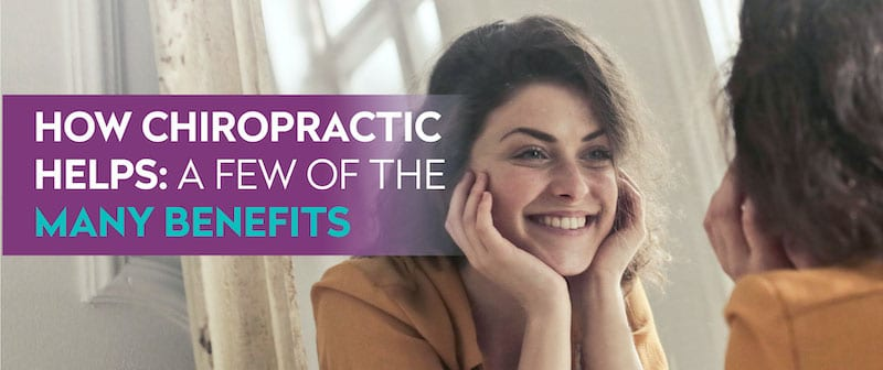 How Chiropractic Helps: A Few of the Many Benefits Image