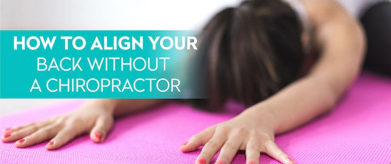 How to Align Your Back Without a Chiropractor Image
