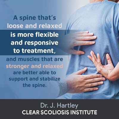 A spine that's loose and relaxed is more flexible and responsive to treatment, and muscles that are stronger and relaxed are better able to support and stabilize the spine.